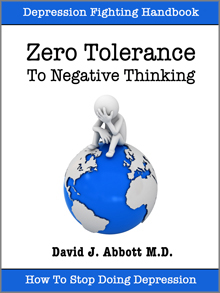 Zero Tolerance to Negative Thinking - David J. Abbott M.D.